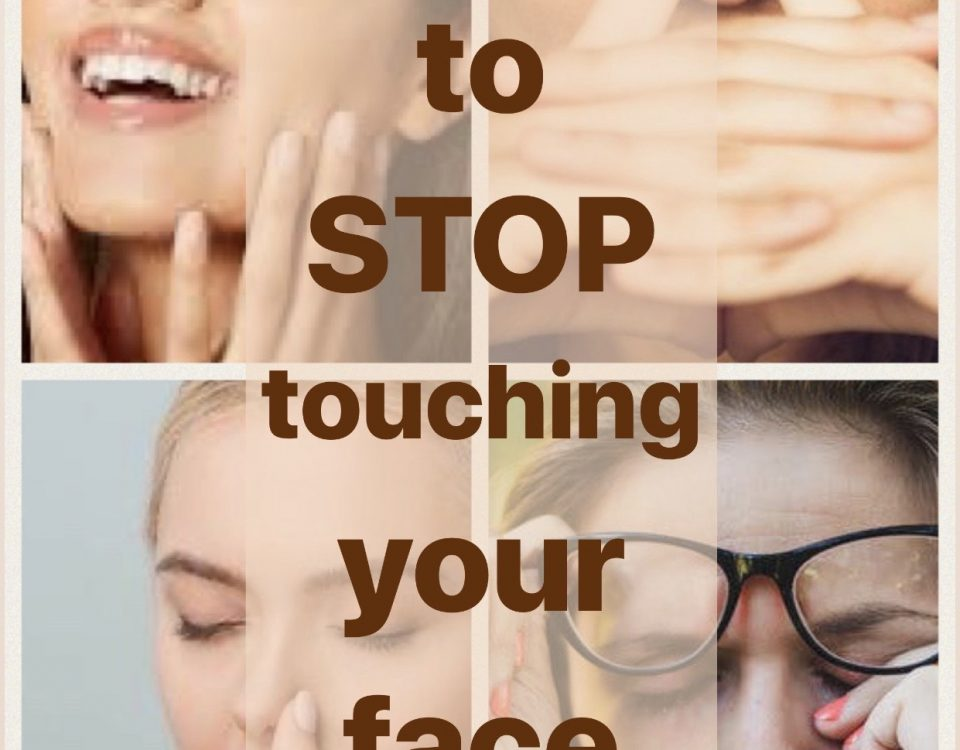 How to stop touching your face
